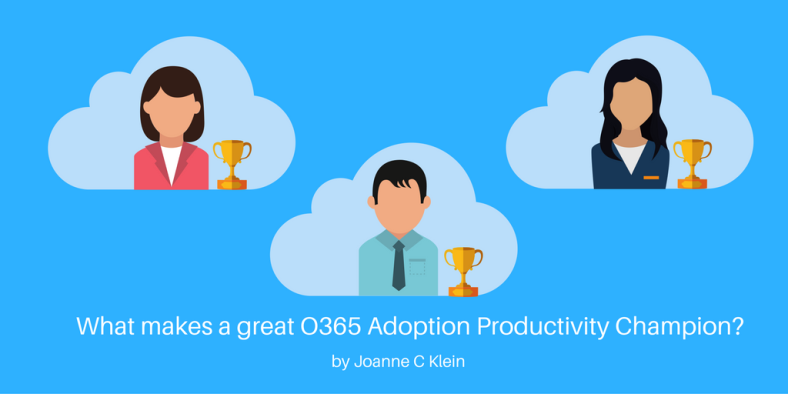 what-makes-a-great-o365-adoption-productivity-champion