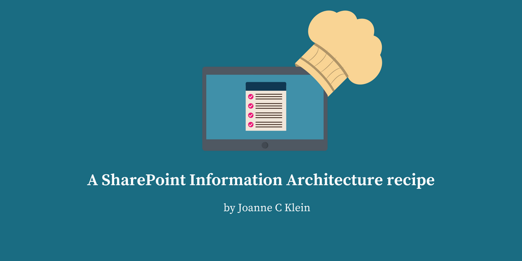 A SharePoint Information Architecture recipe